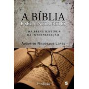 A Bíblia E Seus Interpretes   Augustus Nicodemus Lopes