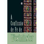 A Confissão de Fé de Westminster | Cultura Cristã