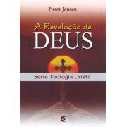 A Revelação De Deus - Série Teologia Cristã | Peter Jensen