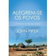 Alegrem-se os povos - John Piper