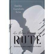 As Boas Novas Em Rute: Redenção nos campos do Senhor | Emilio Garofalo Neto