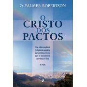 Cristo dos Pactos -  O. Palmer Roberson (2ª edição)