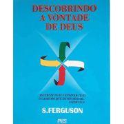 Descobrindo a Vontade de Deus   S. Ferguson