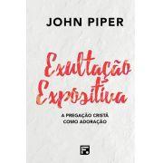 Exultação Expositiva   John Piper