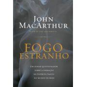 Fogo Estranho   John MacArthur