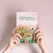 HISTÓRIAS BÍBLICAS PARA CRIANÇAS - CONTADAS POR UMA MÃE A SEUS FILHOS - VOLUME 1