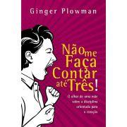 Não Me Faça Contar Ate Três | Ginger Plowman