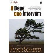 O Deus Que Intervem   Francis Schaeffer