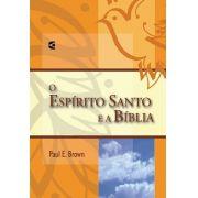 O Espírito Santo e a Bíblia   Paul E. Brown