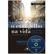 O Evangelho na vida: a graça de Deus transforma tudo | TIMOTHY KELLER | (Acompanha DVD com palestras) - Pré venda