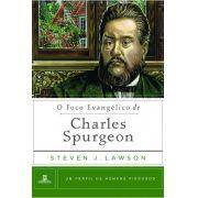 O Foco Evangélico de Charles Spurgeon: Um Perfil de Homens Piedosos | STEVEN LAWSON