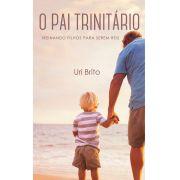 O Pai Trinitário | Uri Brito