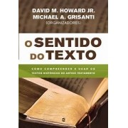 O Sentido do texto   David M. Howard, Michael A. Grisanti