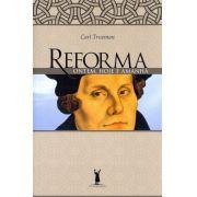 REFORMA ONTEM HOJE E AMANHÃ - Carl Trueman