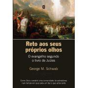 Reto aos seus próprios olhos - George M. Schwab