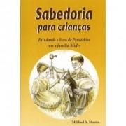 SABEDORIA PARA CRIANÇAS   MILDRED A MARTIN