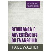 Segurança e Advertências do Evangelho: Recuperando O Evangelho | PAUL WASHER