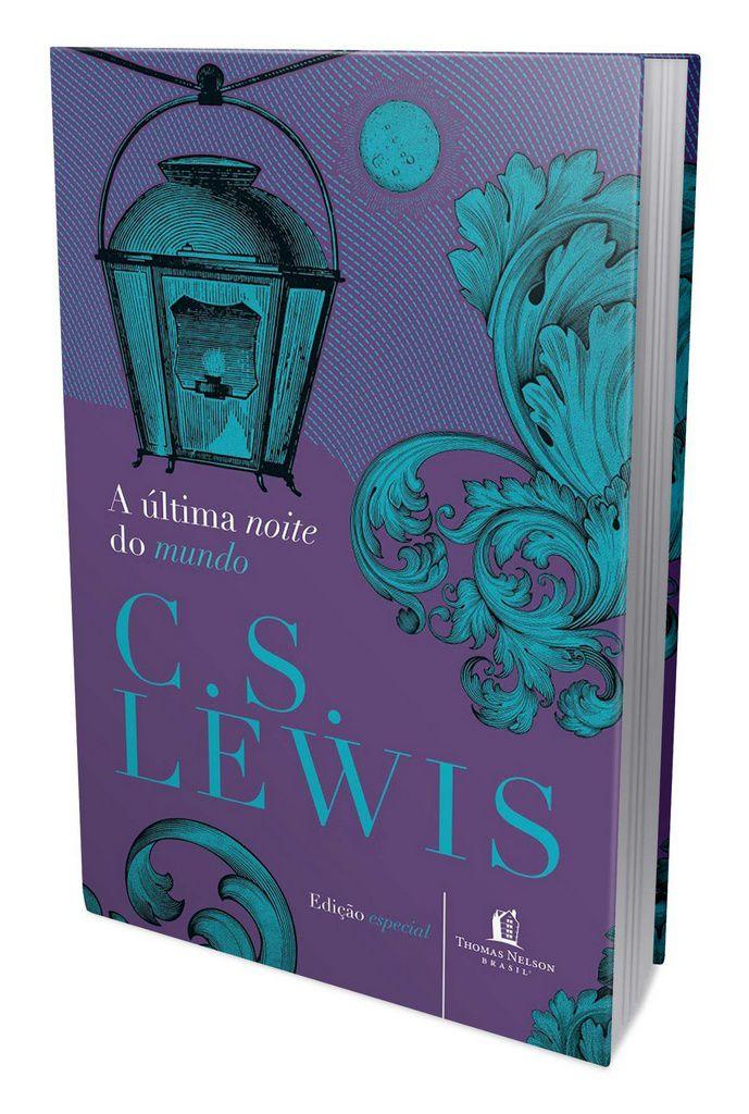 A Última Noite do Mundo   C. S. Lewis (Capa dura)