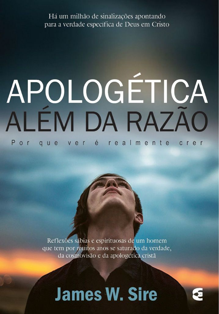 Apologética além da razão - James W. Sire