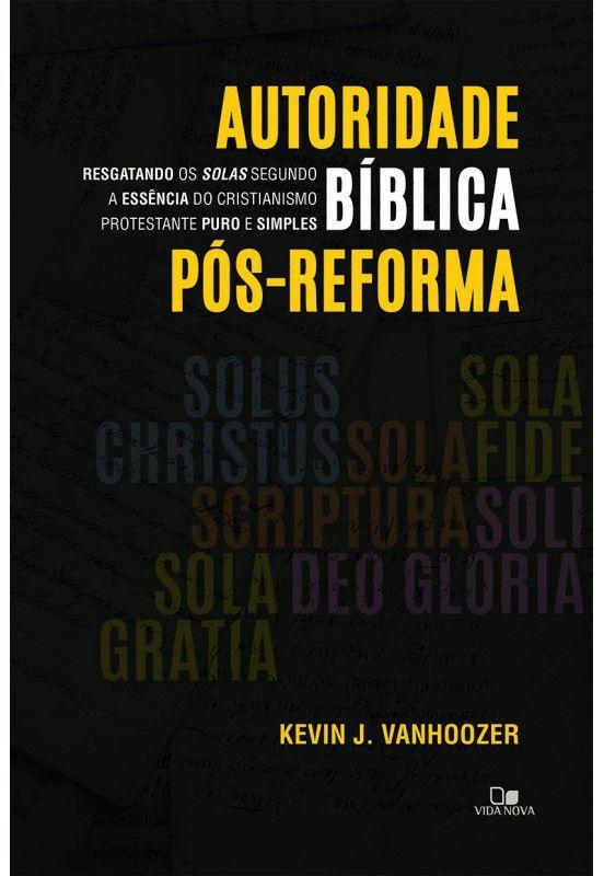 Autoridade bíblica pós-reforma - KEVIN VANHOOZER