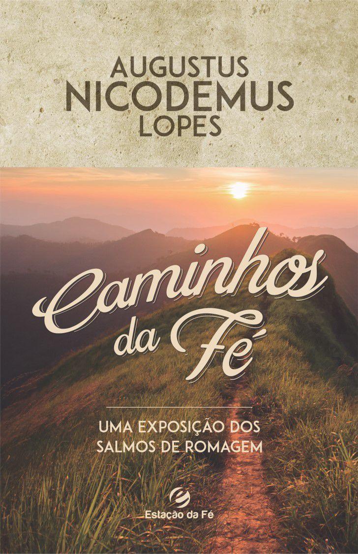 Caminhos da fé   Augustus Nicodemus