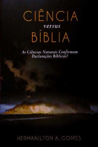 Ciência versus Bíblia   Hermanilton Azevedo Gomes