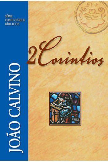 Comentário de 2 Coríntios   João Calvino