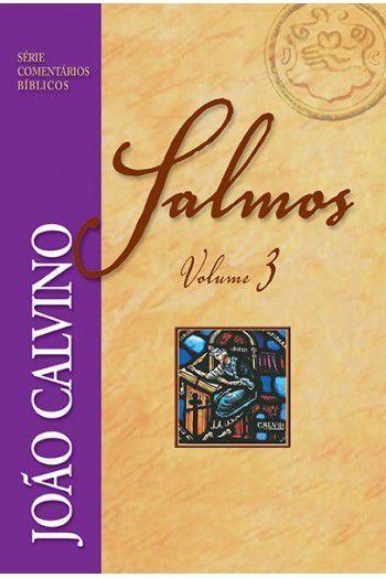 Comentário de Salmos   Vol 3 - João Calvino