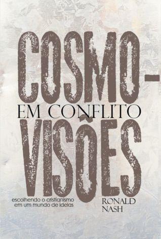 Cosmovisões Em Conflito |  Ronald H. Nash