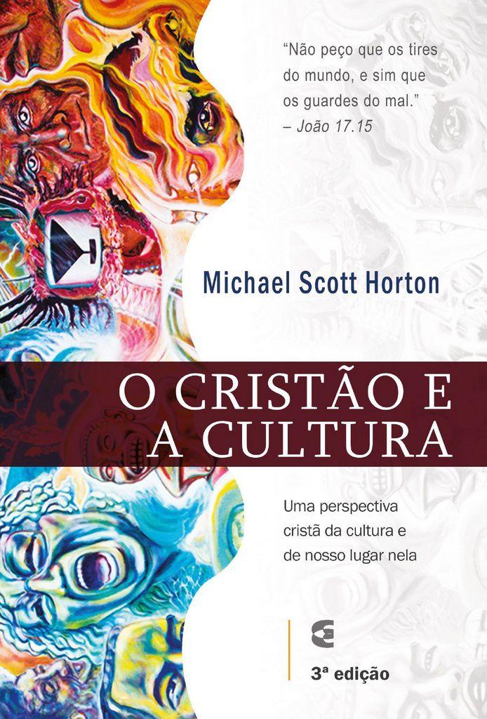Cristão e a Cultura, O - 3ª edição