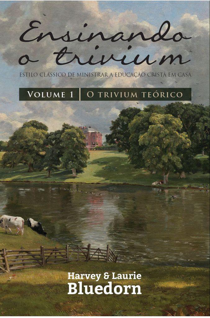 Ensinando O Trivium - Volume 1