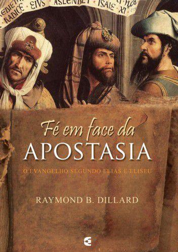 Fé em face da apostasia: o Evangelho segundo Elias e Eliseu
