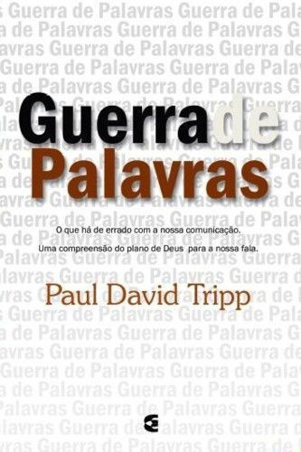 Guerra De Palavras   Paul Tripp