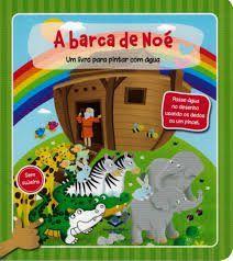LIVRO PARA PINTAR COM ÁGUA - A BARCA DE NOÉ