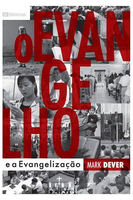 O Evangelho e a Evangelização | MARK DEVER