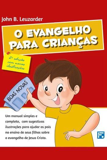 O Evangelho para Crianças |John B. Leuzarder