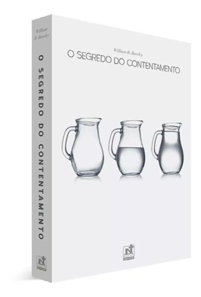O Segredo do Contentamento | Dr. William B. Barcley