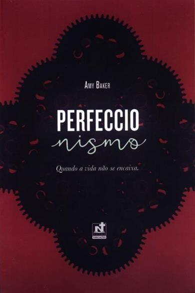 Perfeccionismo - Quando A Vida Não Se Encaixa   Dra. Amy Baker
