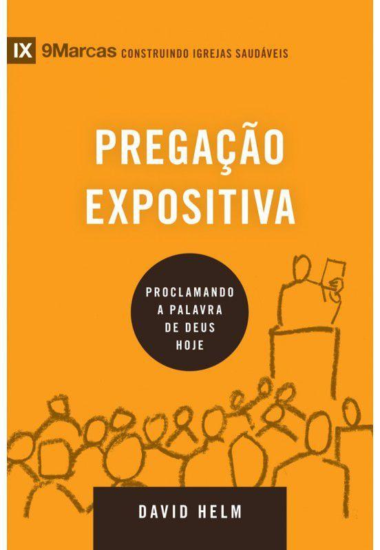 Pregação Expositiva - DAVID HELM - Série 9Marcas