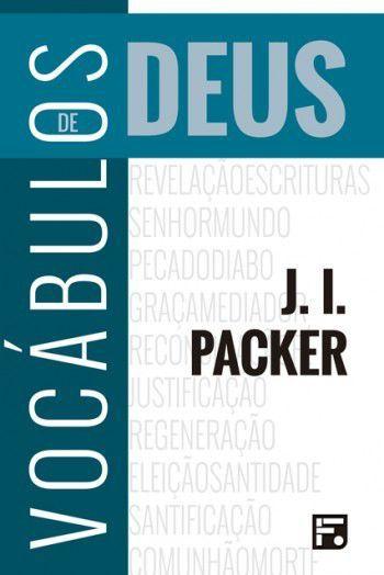 Vocábulos de Deus 2ª Edição   J. I. PACKER