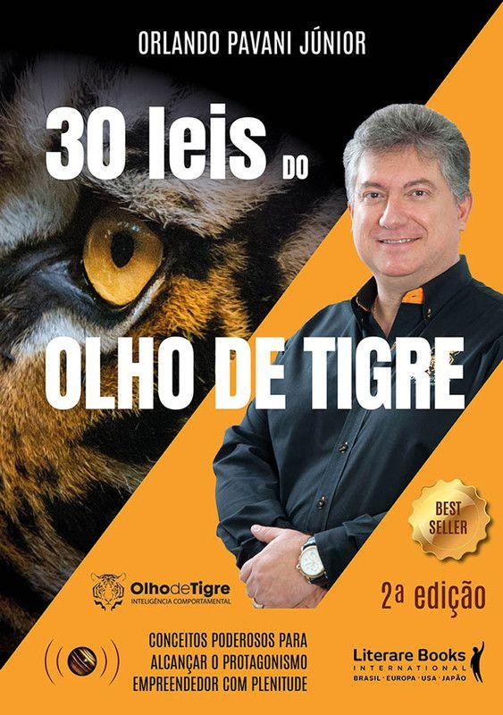 30 leis do olho de tigre: conceitos poderosos para alcançar o protagonismo empreendendo com plenitude