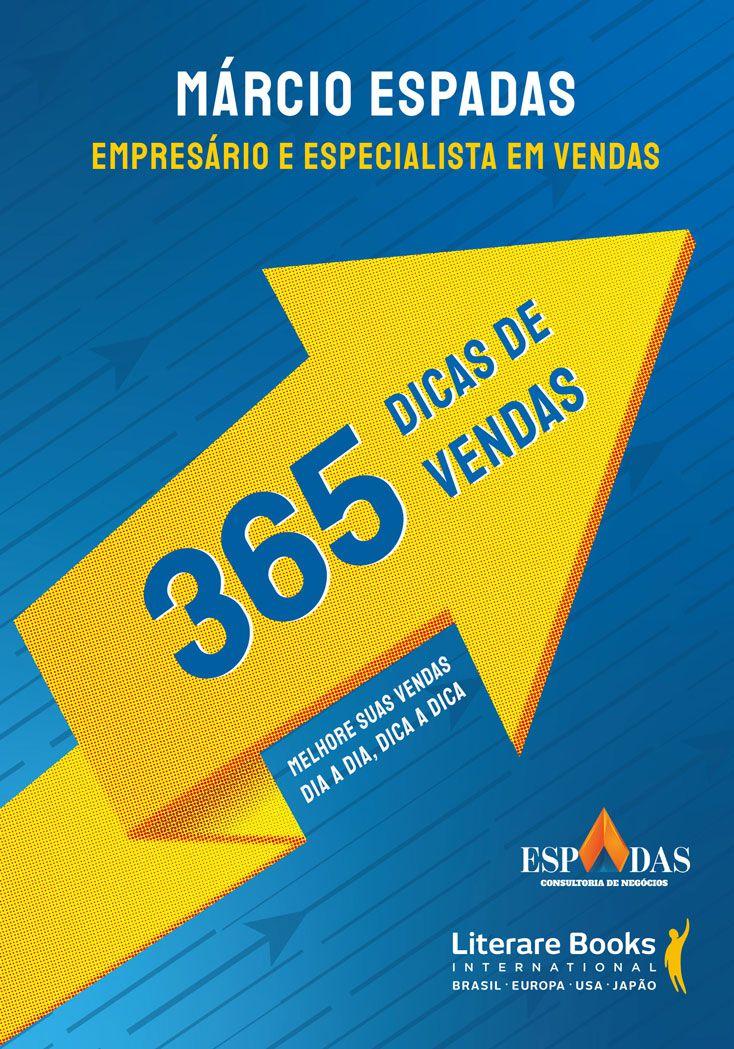 365 dicas de vendas: melhore suas vendas dia a dia, dica a dica