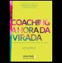 Coaching a hora da virada - Volume 2: Organize sua vida, supere desafios e realize sonhos