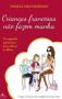 Crianças francesas não fazem manha: Os segredos parisienses para educar os filhos