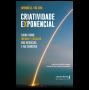 Criatividade exponencial: saiba como inovar e escalar nos negócios e na carreira