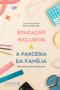 Educação inclusiva & a parceria da família: uma dimensão terapêutica