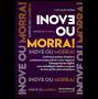 Inove ou Morra!