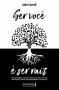 Ser você é ser raiz: Uma autobiografia romanceada e baseada em fatos reais sobre como superar a perda de suas raízes familiares e se tornar raiz
