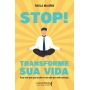 Stop! Transforme sua vida