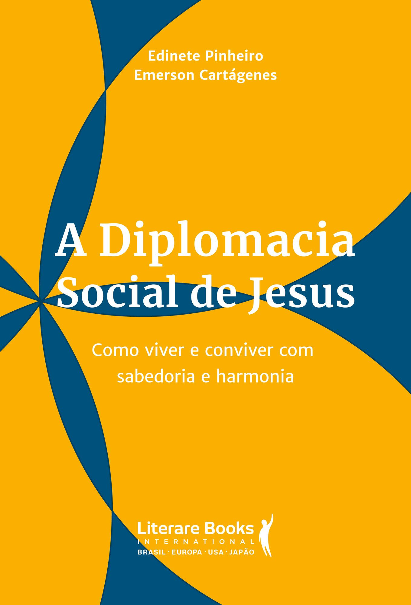 A diplomacia social de jesus: como viver e conviver com sabedoria e harmonia